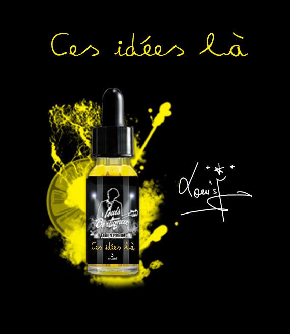 e-liquide Louis Bertignac Ces idées là